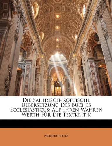 Die Sahidisch-Koptische Uebersetzung Des Buches Ecclesiasticus: Auf Ihren Wahren Werth Für Die Textkritik (German Edition)