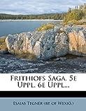 Frithiofs Saga 5e Uppl 6e Uppl, , 1279183152