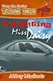 Delighting Miss Daisy [Wayback Texas Series]