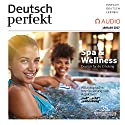Deutsch perfekt Audio - Spa & Wellness. 1/2017 Audiobook by  div. Narrated by  div.