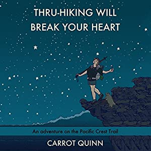 Thru-Hiking Will Break Your Heart Hörbuch