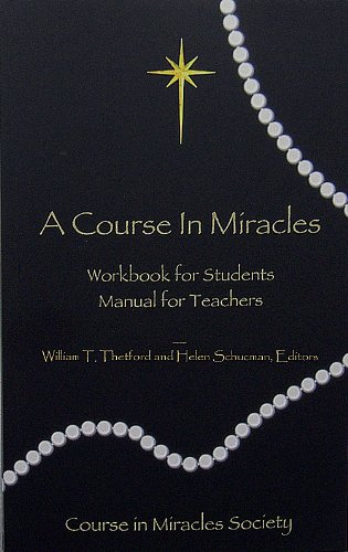 A Course in Miracles: Workbook for Students/Manual for Teachers