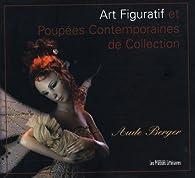 Art figuratif et poupées contemporaines de collection par Aude Berger