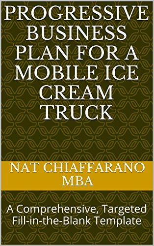 (Progressive Business Plan for a Mobile Ice Cream Truck: A Comprehensive, Targeted Fill-in-the-Blank Template)