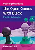 Opening Repertoire: The Open Games With Black (everyman Chess)-Martin Lokander