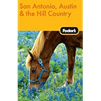 Fodor's San Antonio, Austin, & Hill Country, 1st Edition (Travel Guide)