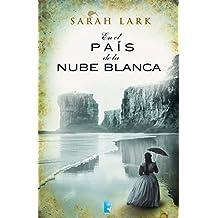 En el país de la nube blanca (Nube blanca 1) (Trilogía a Sarah Lark- 0003 (NB GRANDES NOVELAS))