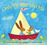 img - for Only My Dad and Me book / textbook / text book