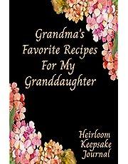 Grandma's Favorite Recipes For My Granddaughter Heirloom Keepsake Journal: Blank Fill In Cookbook Recipe Journal