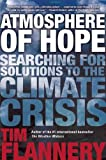 Atmosphere of Hope: Searching for Solutions to the Climate Crisis