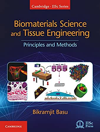 biomaterials science  tissue engineering principles  methods cambridge iisc series