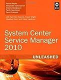 System Center Service Manager 2010 Unleashed, Kerrie Meyler and Alexandre Verkinderen, 0672334364