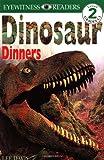 Dinosaur Dinners (Eyewitness Readers, Level 2)