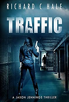 Traffic (A Jaxon Jennings Detective Mystery Thriller Series Book 6) by [Hale, Richard C]