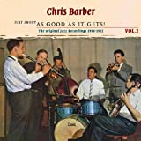 Barber, Chris Just About As Good As It Gets! Mainstream Jazz