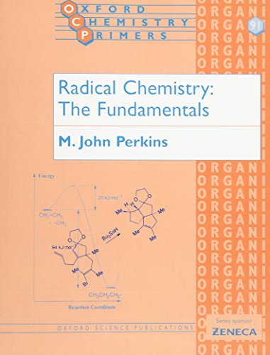 Radical Chemistry: The Fundamentals (Oxford Chemistry Primers)