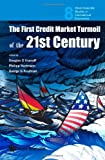 The First Credit Market Turmoil of the 21st Century, Douglas D. Evanoff, 981428047X