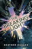 The Breaking Light (Split City) by  Heather Hansen in stock, buy online here