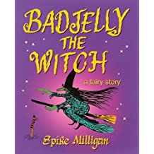 Badjelly the Witch: a fairy story by Spike Milligan (2015-06-01)