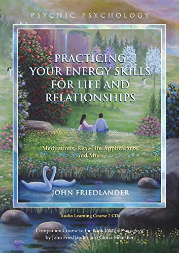 Practicing Your Energy Skills for Life and Relationships: Meditations, Real-Life Applications, and More (Psychic Psychology) by North Atlantic Books