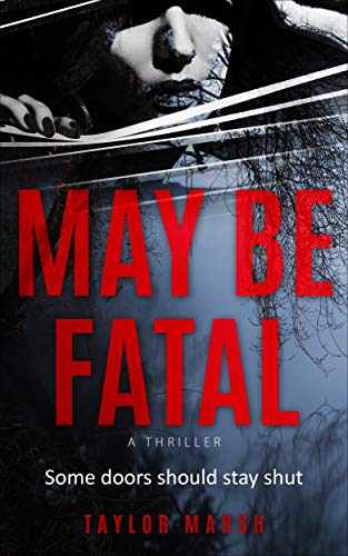 MAY BE FATAL: A psychic profiler, a time puzzle, a psychological thriller