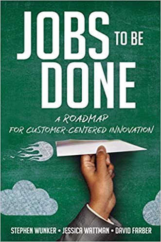 Jobs To Be Done A Roadmap For Customer Centered Innovation Stephen