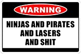 """Ninjas And Pirates And Lasers And $HIT Warning 8"""" x 12"""" Funny Metal Novelty Sign Aluminum NS..."""