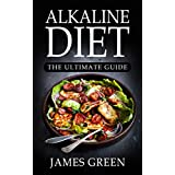 Alkaline Diet: Your Essential pH Guide© with Over 320+ Recipes for Health & Rapid Weight Loss (Lose Weight Effortlessly with Alkaline Foods)