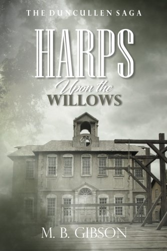 harps-upon-the-willows-the-duncullen-saga-volume-2