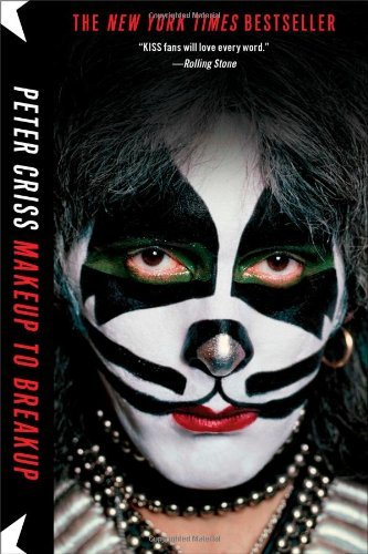 Makeup to Breakup: My Life In and Out of Kiss by Peter Criss (2013-09-03)