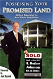 Possessing Your Promised Land: Biblical Principles for Real Estate Acquisition