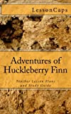 Adventures of Huckleberry Finn: Teacher Lesson Plans and Study Guide