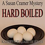 Hard Boiled: A Susan Cramer Mystery, Volume 3 | Kathryn Elizabeth Jones