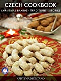 Czech Cookbook Christmas Baking Traditions Stories