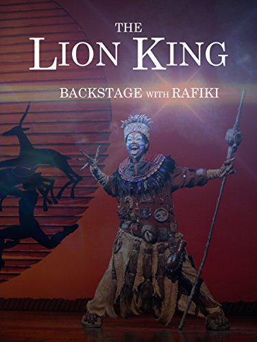 The Lion King: Backstage with