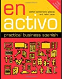 En Activo: Practical Business Spanish, Esther Santamaria Iglesias, Helen Jones, 0415408857