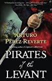 Pirates of the Levant (Captain Alatriste, Book 6)