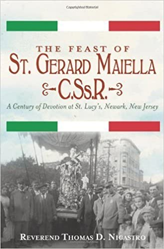Book The Feast of St. Gerard Maiella, C.Ss.R.:: A Century of Devotion at St. Lucy's, Newark by Reverend Thomas Nicastro (2012-10-09)