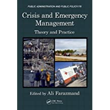 Crisis and Emergency Management: Theory and Practice, Second Edition (Public Administration and Public Policy)
