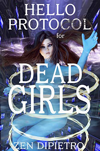 Hello Protocol for Dead Girls by [DiPietro, Zen]