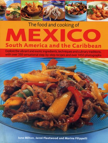 Search : The Food and Cooking of Mexico, South America and the Caribbean: Explore the vibrant and exotic ingredients, techniques and culinary traditions with ... recipes and over 1450 photographs