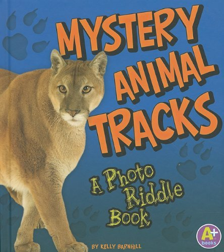 Read Online By Kelly Barnhill Mystery Animal Tracks: A Photo Riddle Book (Nature Riddles) [Library Binding] ebook