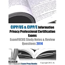 CIPP/US & CIPP/E Information Privacy Professional Certification Exams ExamFOCUS Study Notes & Review Questions...