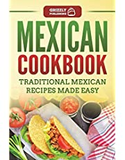 Mexican Cookbook: Traditional Mexican Recipes Made Easy