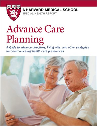Advance Care Planning: A guide to advance directives, living wills, and other strategies for communicating health care preferences