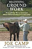 img - for Beginning Ground Work: Everything We've Learned About Relationship and Leadership book / textbook / text book