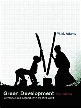 Book Green Development: Environment and Sustainability in the Third World (The Natural Environment: Problems and Management)