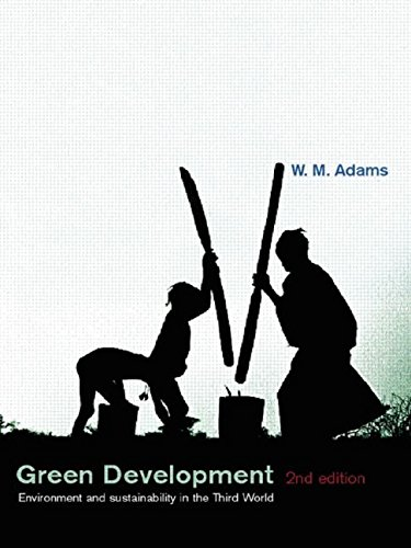 Green Development: Environment and Sustainability in the Third World (The Natural Environment: Problems and Management)