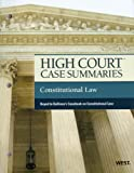 High Court Case Summaries on Constitutional Law, Keyed to Sullivan, 17th, West, 0314272410