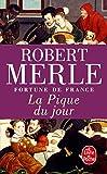 la pique du jour fortune de france vi french edition